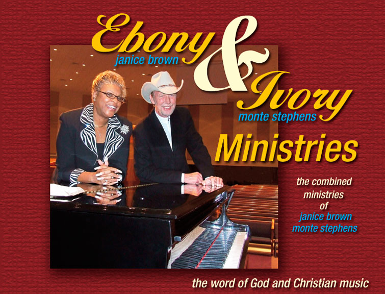 Ebony and Ivory Ministries of Janice Brown and Monte Stephens-the word of God and Christian music